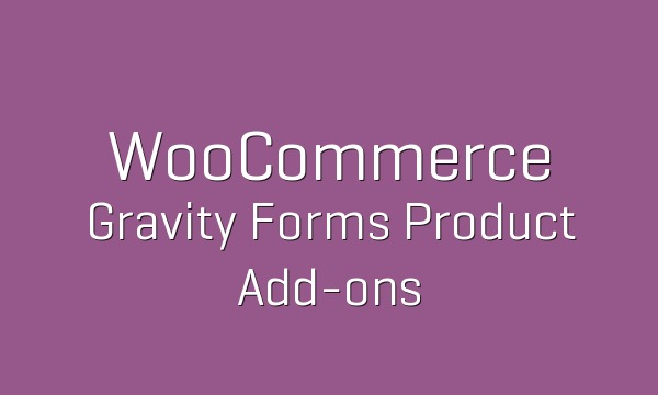 WooCommerce Gravity Forms Product Add ons v3.3.24 Nulled